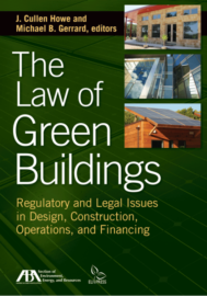The Law of Green Buildings: Regulatory and Legal Issues in Design, Construction, Operations and Financing